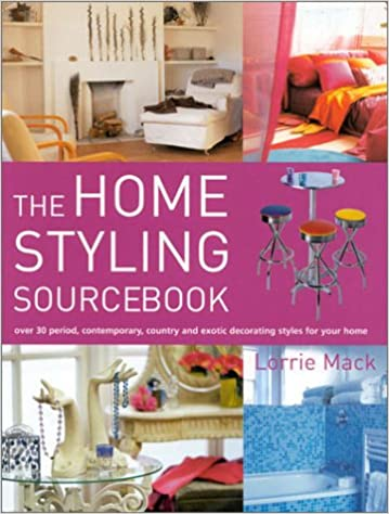 Home Styling Sourcebook: Lorrie Mack: 9781842222720: Amazon.com: Books