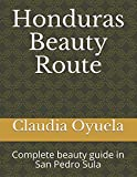 Honduras Beauty Route: Complete beauty guide in San Pedro Sula