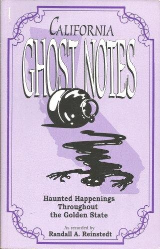 California ghost notes: Haunted happenings throughout the Golden state pdf