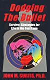 Dodging the Bullet, John M. Curtis, 0967032717