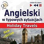 Angielski w typowych sytuacjach - New Edition: Holiday Travels (Listen & Learn) | Dorota Guzik,Joanna Bruska,Anna Kicinska