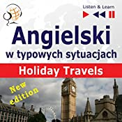 Angielski w typowych sytuacjach - New Edition: Holiday Travels (Listen & Learn) | Dorota Guzik, Joanna Bruska, Anna Kicinska
