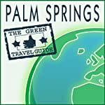 Palm Springs: Green Travel Guide    Green Travel Guide