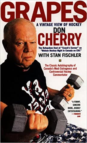 Grapes A Vintage View Of Hockey Don Cherry Stan Fischler 9780380651771 Amazon Books