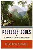 Restless Souls, Leigh Eric Schmidt and Leigh Schmidt, 0060858346