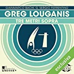 Greg Louganis: Tre metri sopra (Olimpicamente) | Gianmarco Bachi,G. Sergio Ferrentino