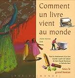 """Afficher """"Comment un livre vient au monde"""""""