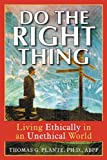 Do the Right Thing, Thomas G. Plante, 1572243643