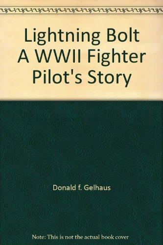(Lightning Bolt A WWII Fighter Pilot's Story)