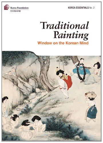Traditional Painting: Window on the Korean Mind (Korea Essentials)