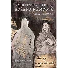 The Bitter Life of Bozena Nemcova: A Biographical Collage
