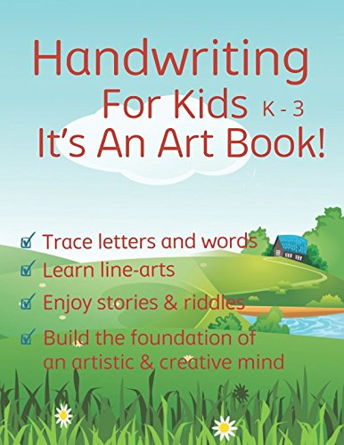 Handwriting For Kids: K-3, It's An Art Book, Trace letters and words, Learn line arts, Enjoy riddles, Build the foundation of an artistic & creative mind