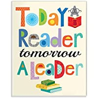 The Kids Room By Stupell Today A Reader Tomorrow A Leader...