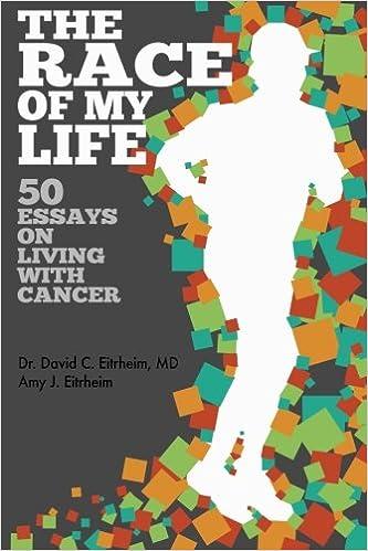 the race of my life essays on living cancer dr david c  the race of my life 50 essays on living cancer dr david c eitrheim m d amy j eitrheim norman d eitrheim 9781519133458 com books