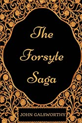 The Forsyte Saga: By John Galsworthy - Illustrated