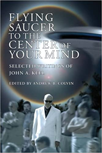 Flying Saucer to the Center of Your Mind: Selected Writings ...