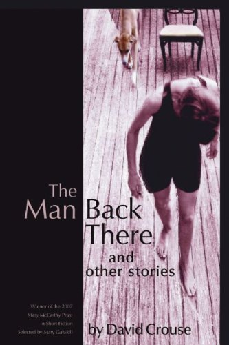 The Man Back There and Other Stories (Mary Mccarthy Prize in Short Fiction)