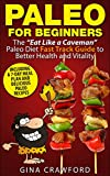 Paleo for Beginners: A Paleo for Beginners FAST TRACK GUIDE to Paleo Weight Loss, Better Health & a Paleo Lifestyle with Paleo Recipes and 7-Day Paleo … for Beginners and Weight Loss Book 1)