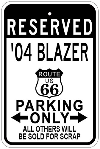 2004 04 CHEVY BLAZER Route 66 Aluminum Parking Sign - 12 x 18 Inches (Blazer Route 66)