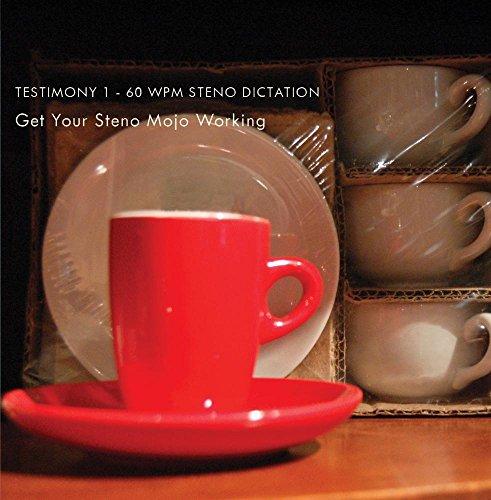 Testimony 1 - 60 wpm Steno Dictation