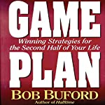 Game Plan: Winning Strategies for the Second Half of Your Life | Bob Buford
