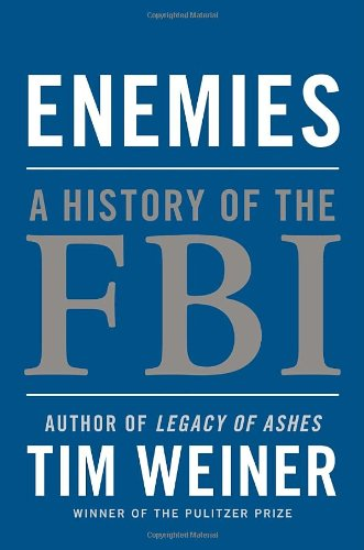 Enemies: A History of the FBI (Best Federal Law Enforcement Agency)