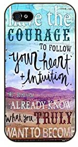 iPhone 5 / 5s Bible Verse - Have the courage to follow your heart intuition - black plastic case / Verses, Inspirational and Motivational