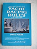 Understanding the Yacht Racing Rules - 1993-96, Dave Perry, 1882502027