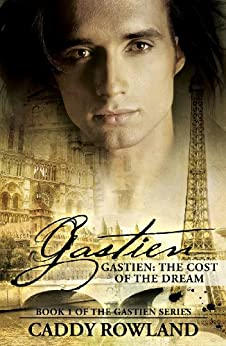 Gastien: The Cost of the Dream: A Caddy Rowland Historical Family Saga/Drama (The Gastien Series Book 1) by [Rowland, Caddy]