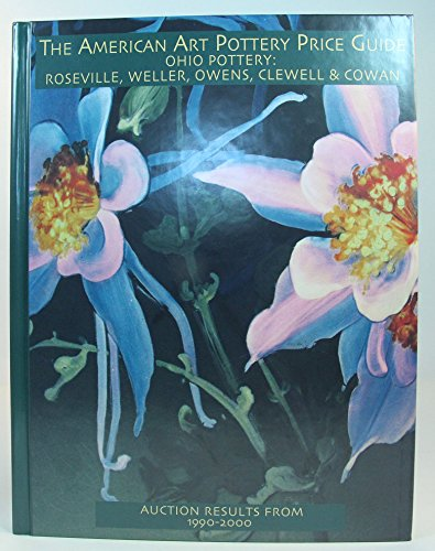 Ohio Pottery: Roseville, Weller, Owens, Clewell & Cowan; Auction Results From 1990-2000 (The America - http://medicalbooks.filipinodoctors.org