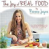THE JOY OF REAL FOOD: (Real Food Yogi)