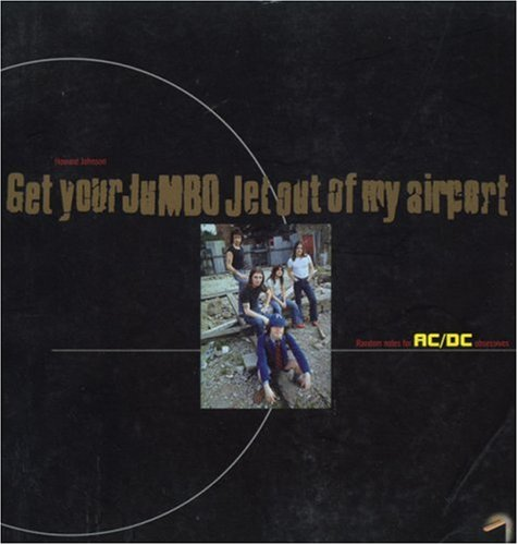 Download AC/DC: Get Your Jumbo Out of My Airport: Random Notes for AC/DC Obsessives Text fb2 ebook