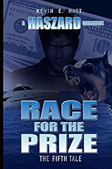 Race for the Prize (The Haszard Narratives Book 5) by [Hatt, Kevin]
