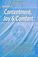 Contentment, Joy and Comfort: WE2 BaseBook Volume 2 (The WE2 BaseBook Series) Paperback