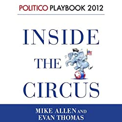 Inside the Circus - Romney, Santorum and the GOP Race