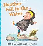 Heather Fell in the Water, Doug MacLeod, 1742376487