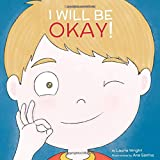 I Will Be Okay: Volume 4 (Mindful Mantras)