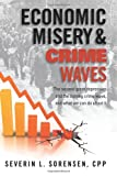 Economic Misery and Crime Waves : The second great depression and the coming crime wave, and what we can do about It, Sorensen, Severin, 1936072017