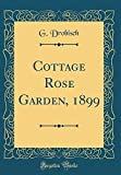 Amazon / Forgotten Books: Cottage Rose Garden, 1899 Classic Reprint (G Drobisch)