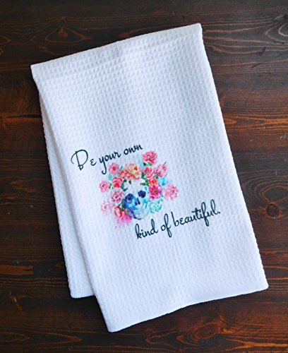 Kitchen Dishtowel - Watercolor Skull and Flowers - Be Your Own Kind of Beautiful -