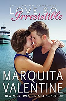 Love So Irresistible (The Lawson Brothers Book 3) by [Valentine, Marquita]