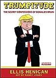 Trumpitude: The Secret Confessions of Donald's Brain