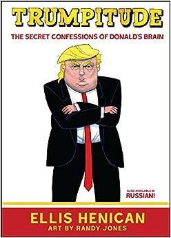 Book Trumpitude: The Secret Confessions of Donald's Brain