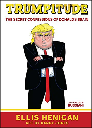 Trumpitude: The Secret Confessions of Donald's Brain cover