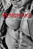 Men on the Make: True Gay Sex Confessions: True Gay Sex Confessions