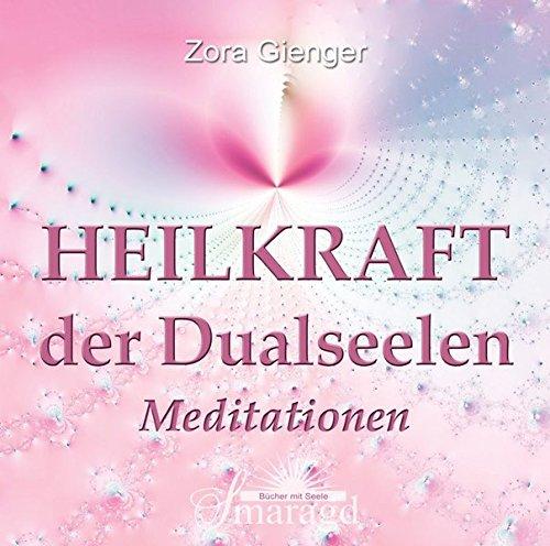 Heilkraft der Dualseelen: Meditationen