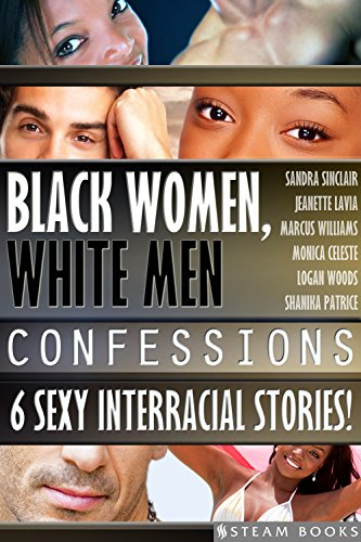 Black Women, White Men Confessions - A Sexy