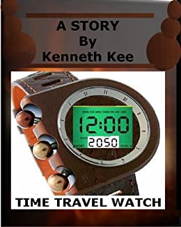 The Story of the Time Travel Watch