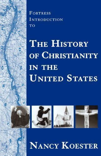 Fortress Introduction to the History of Christianity in the United States by Koester, Nancy published by Augsburg Fortress Publishers Paperback