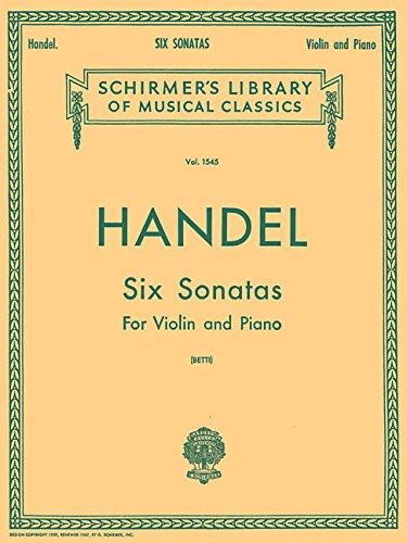 SIX (6) SONATAS VIOLIN PIANO (Schirmer's Library of Musical Classics) (Handel Six Sonatas)